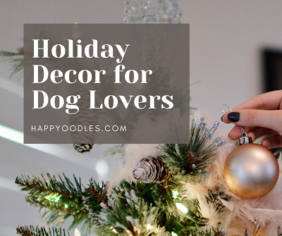 Holiday Decor Ideas for Dog Lovers